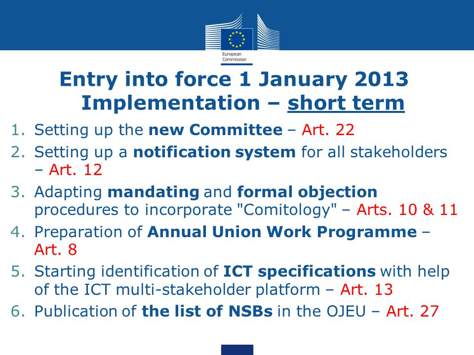 Entry into force 1 January 2013 Implementation – short term