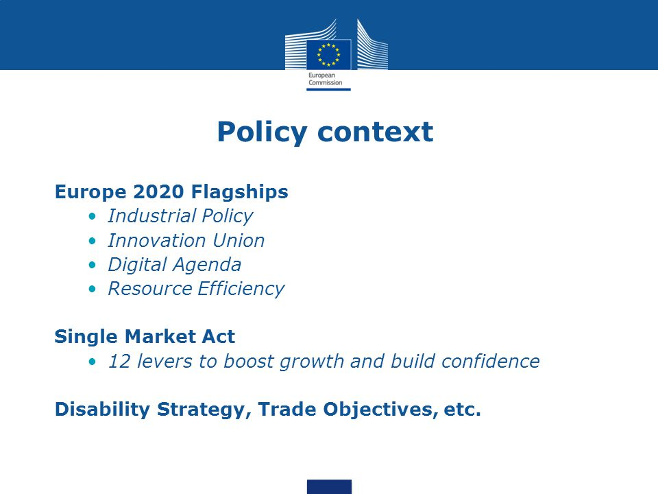 Policy context Europe 2020 Flagships Industrial Policy
