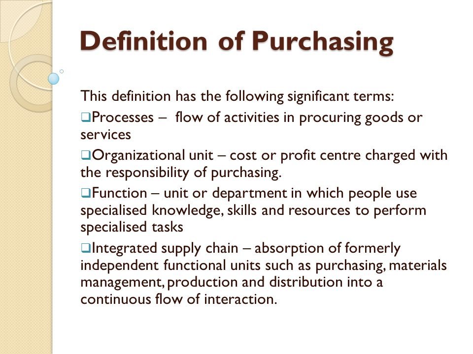 definition of purchasing and procurement Decentralized procurement purchasing units delivery locations why  directly  from vendors, under the conditions defined by procurement.