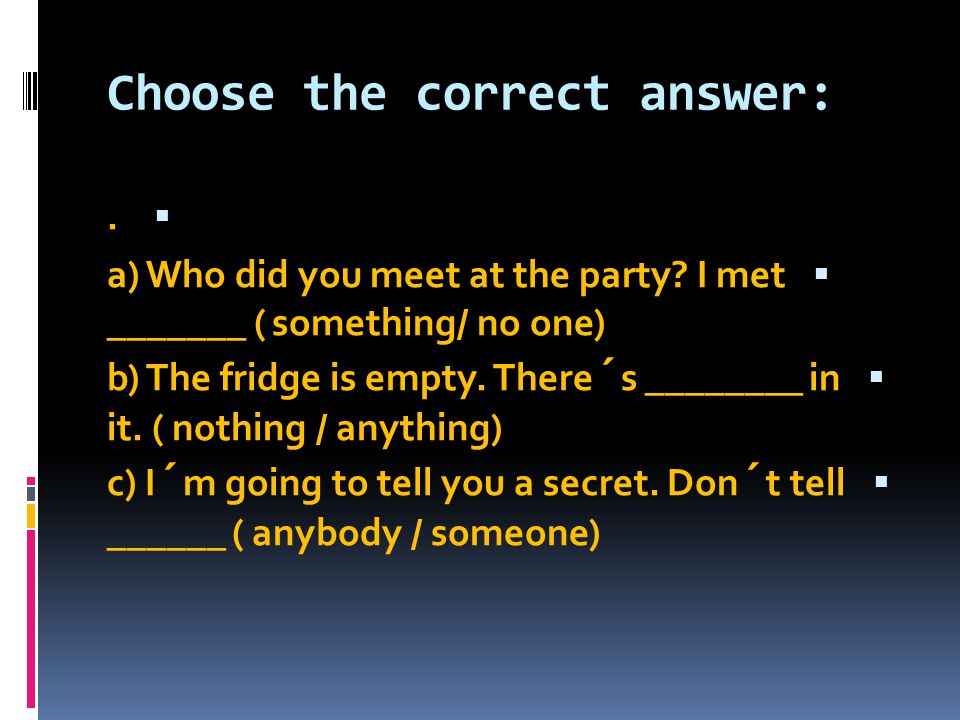 Choose the correct answer: