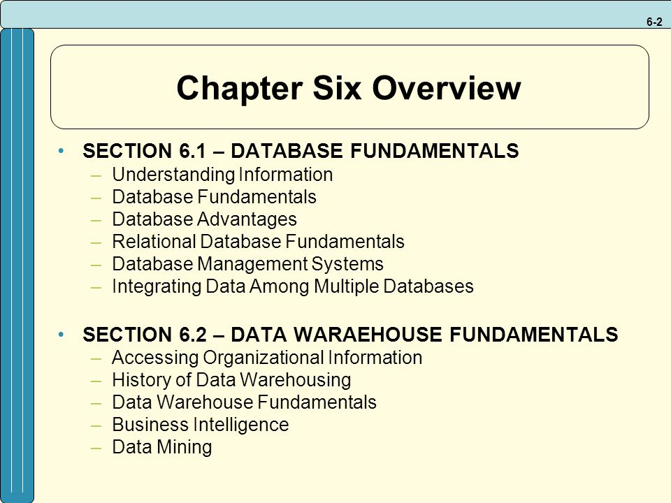 Chapter Six Overview SECTION 6.1 – DATABASE FUNDAMENTALS