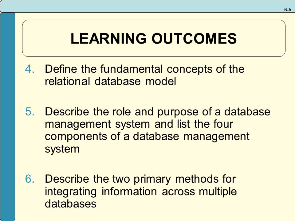 LEARNING OUTCOMES Define the fundamental concepts of the relational database model.