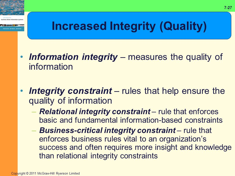 Increased Integrity (Quality)