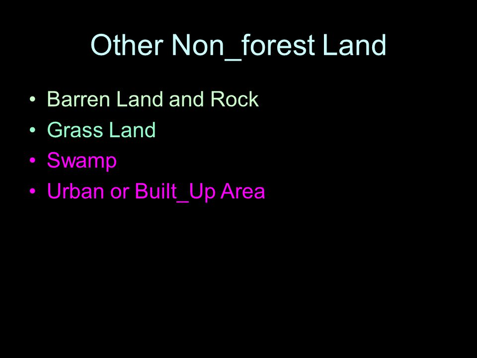 Other Non_forest Land Barren Land and Rock Grass Land Swamp