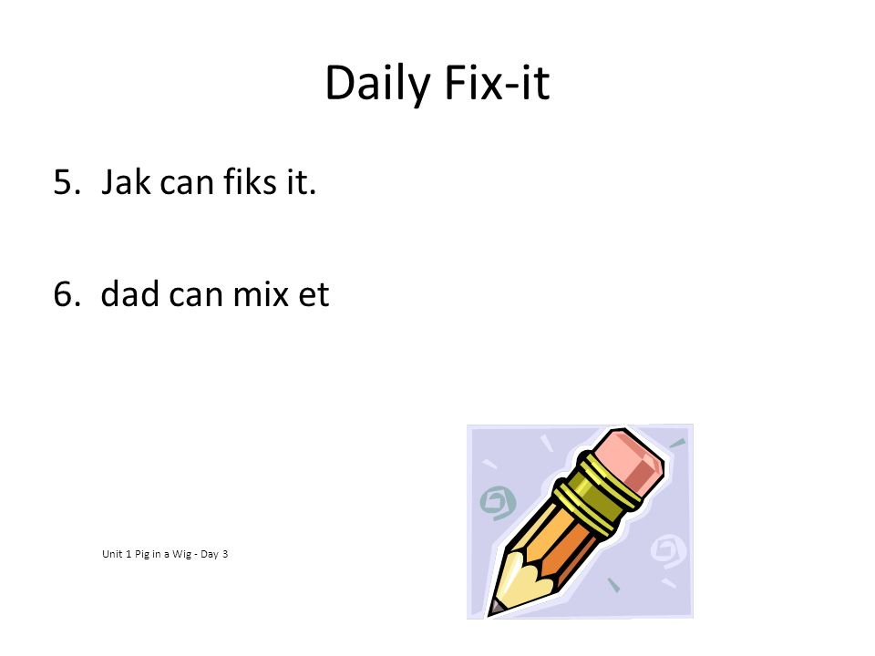 Daily Fix-it Jak can fiks it. 6. dad can mix et