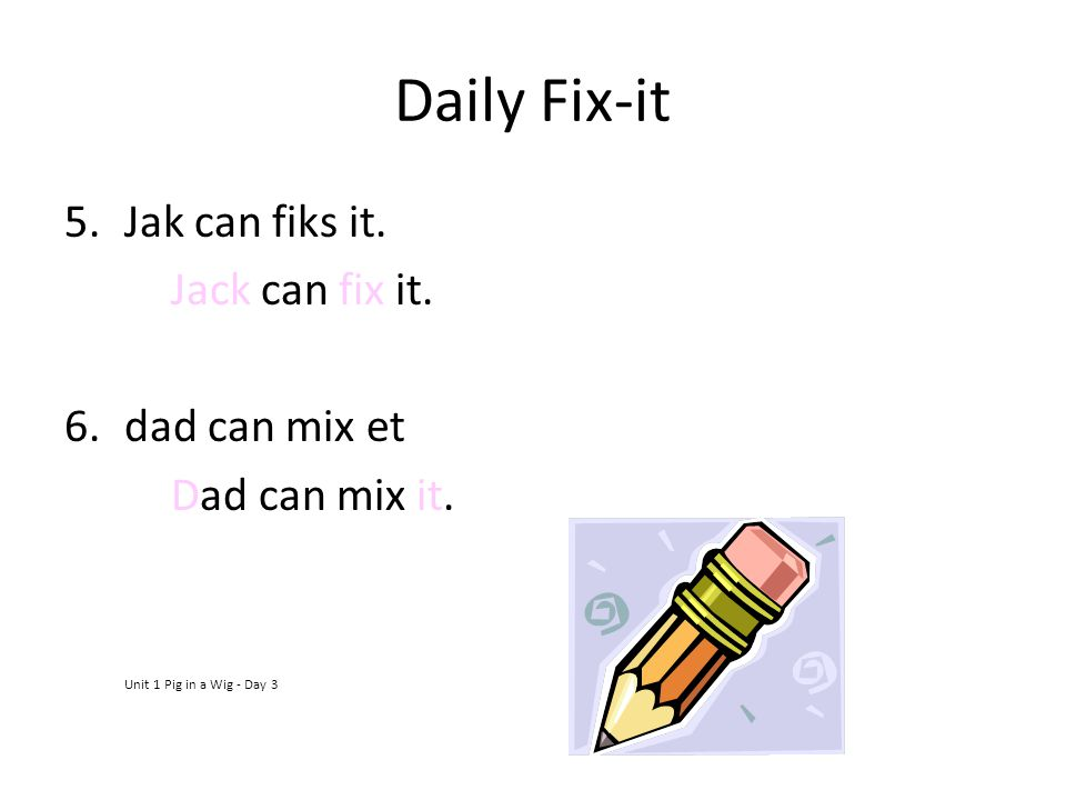 Daily Fix-it Jak can fiks it. Jack can fix it. dad can mix et