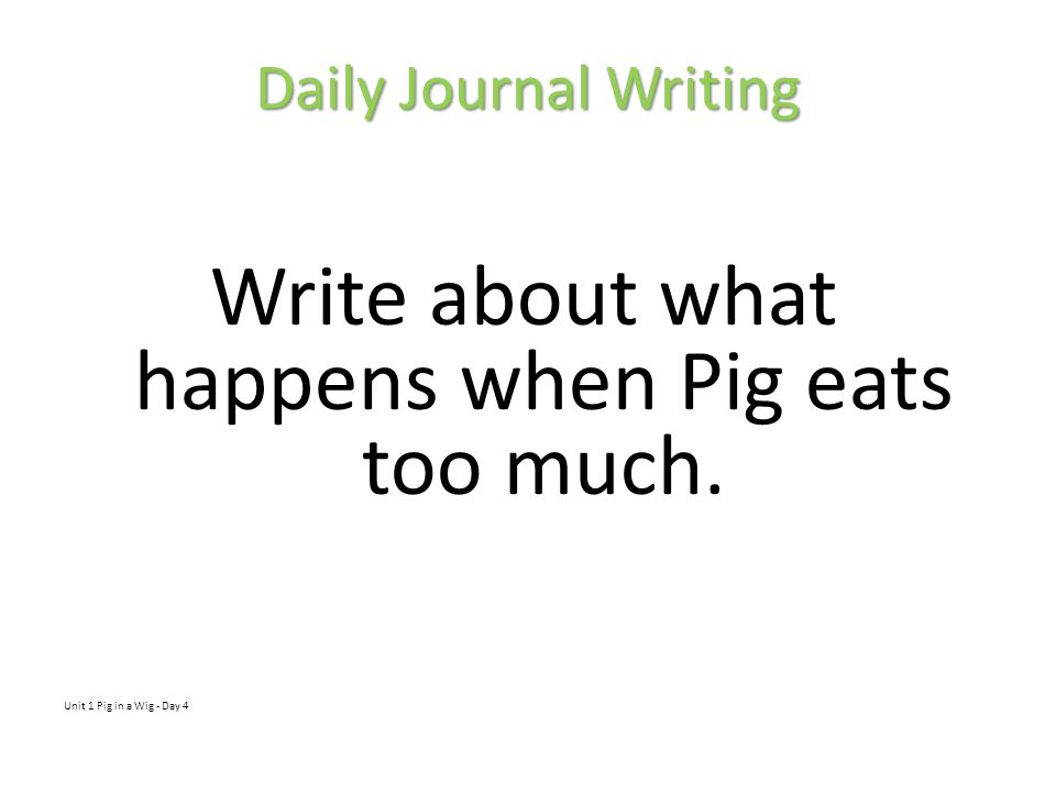 Write about what happens when Pig eats too much.