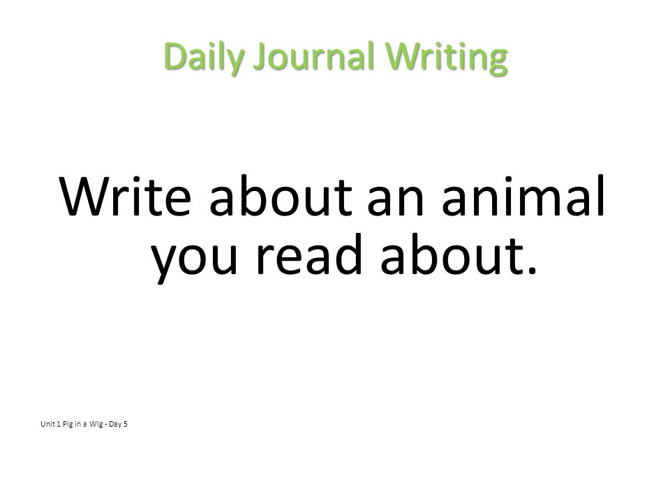 Write about an animal you read about.