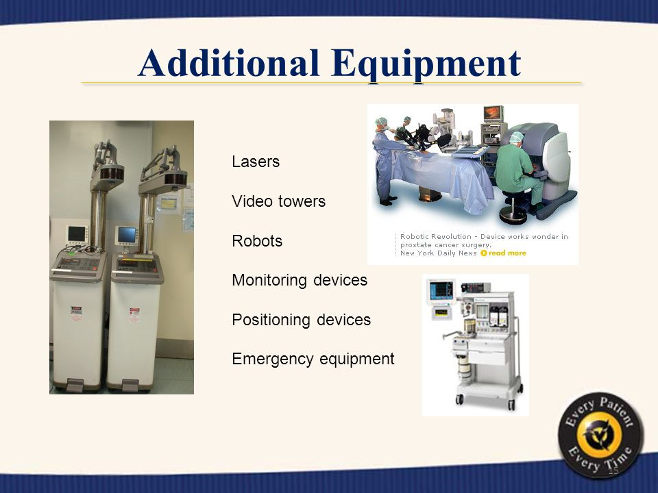 Additional Equipment Lasers Video towers Robots Monitoring devices
