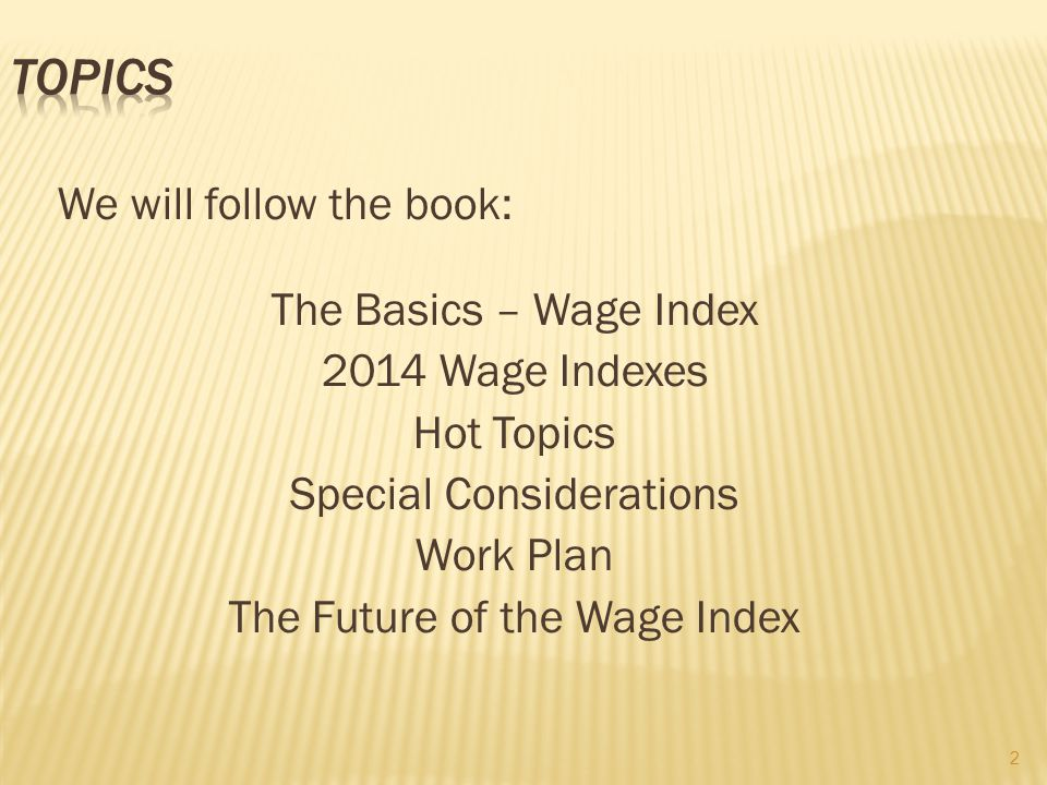 TOPICS We will follow the book: The Basics – Wage Index