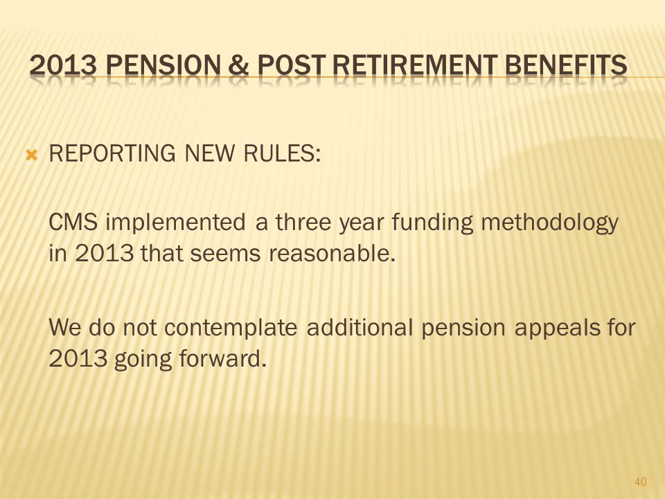 2013 PENSION & POST RETIREMENT BENEFITS