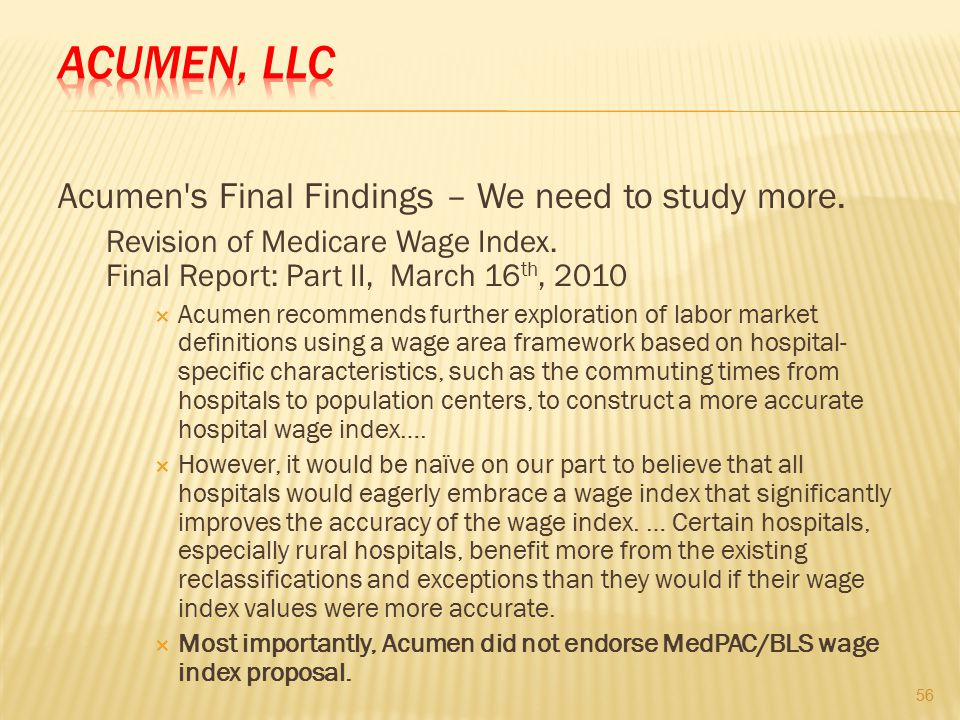 Acumen, LLC Acumen s Final Findings – We need to study more.