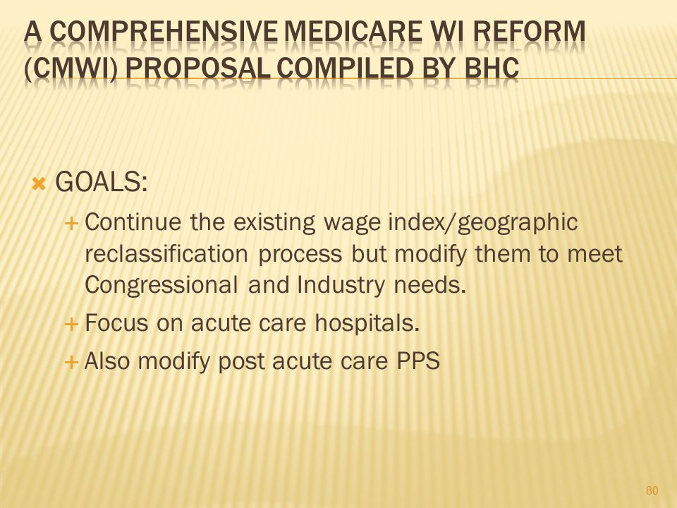 A Comprehensive Medicare WI Reform (CMWI) Proposal Compiled by BHC