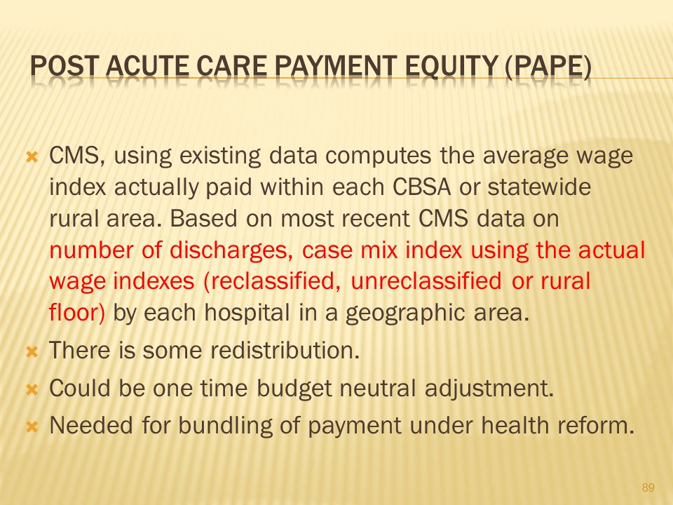 Post Acute Care Payment Equity (PAPE)