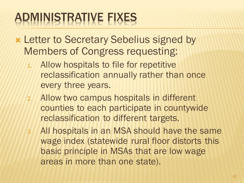 ADMINISTRATIVE FIXES Letter to Secretary Sebelius signed by Members of Congress requesting: