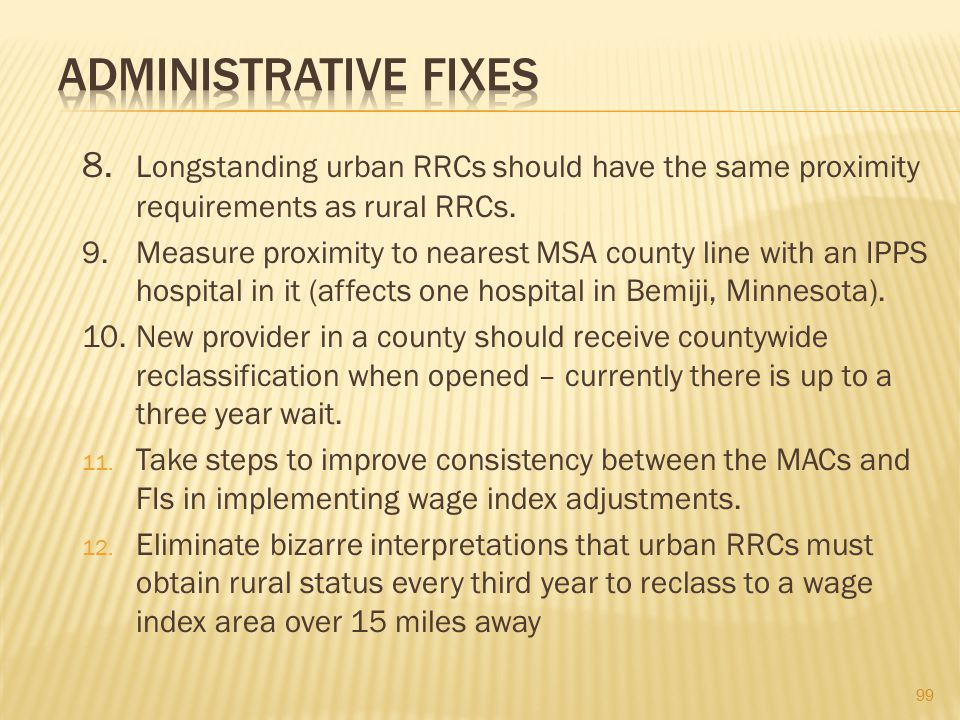 ADMINISTRATIVE FIXES 8. Longstanding urban RRCs should have the same proximity requirements as rural RRCs.