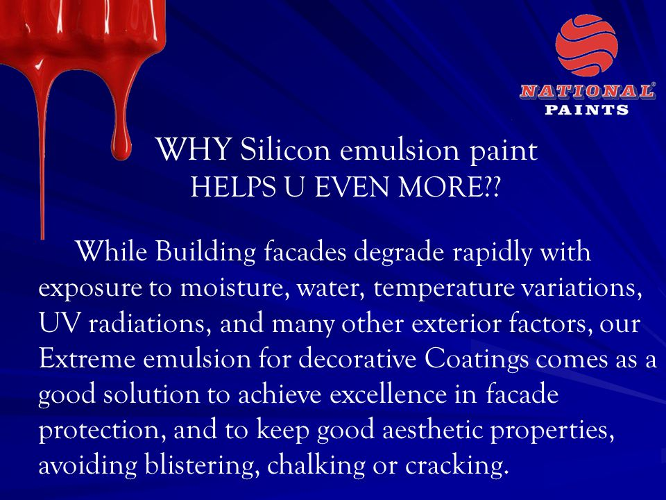 WHY Silicon emulsion paint