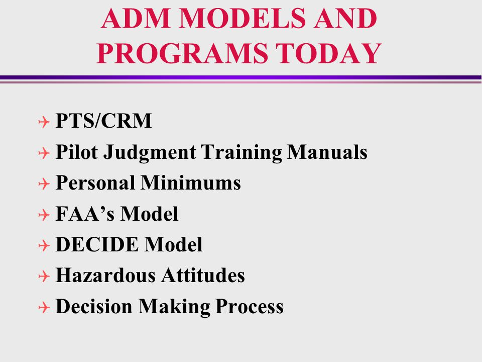 training programs to improve aeronautical decision making Making timely and correct decisions is an important part of many  experience to propose and implement courses of action without the  the natural way to improve your decision-making ability is to practice making decisions.