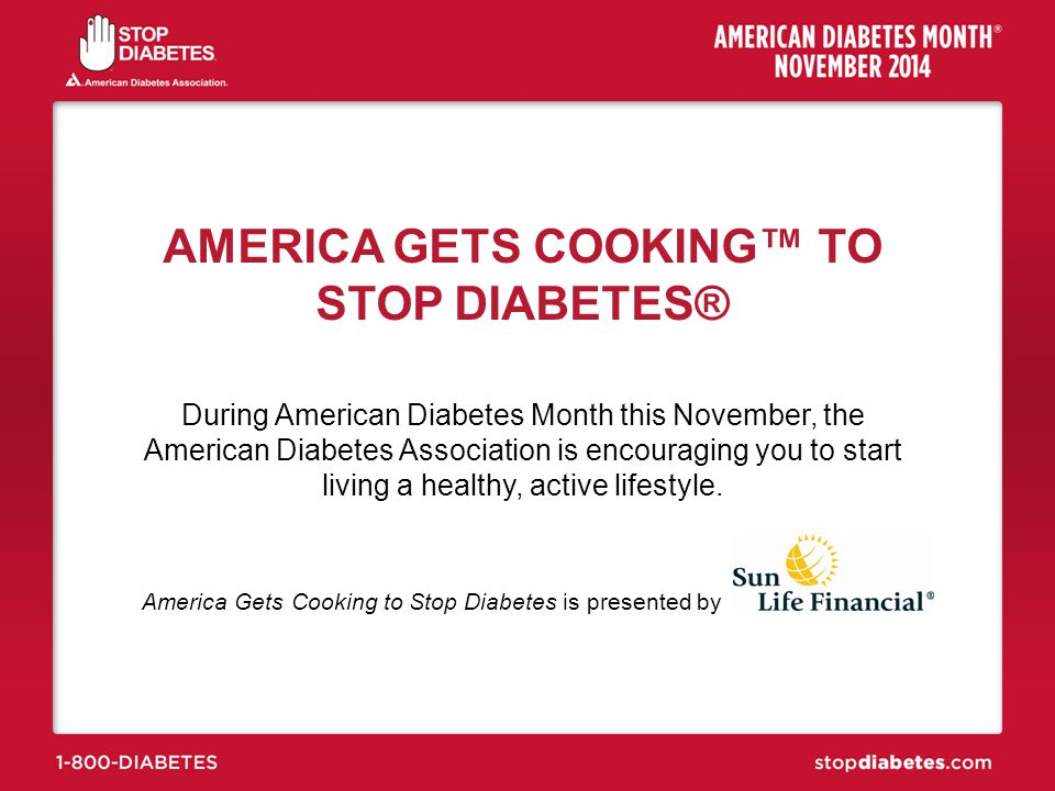 AMERICA GETS COOKING™ TO STOP DIABETES®