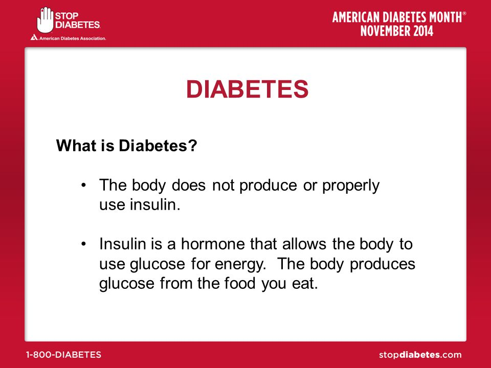 DIABETES What is Diabetes