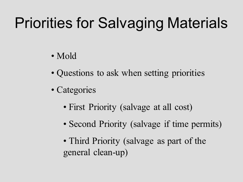 Priorities for Salvaging Materials
