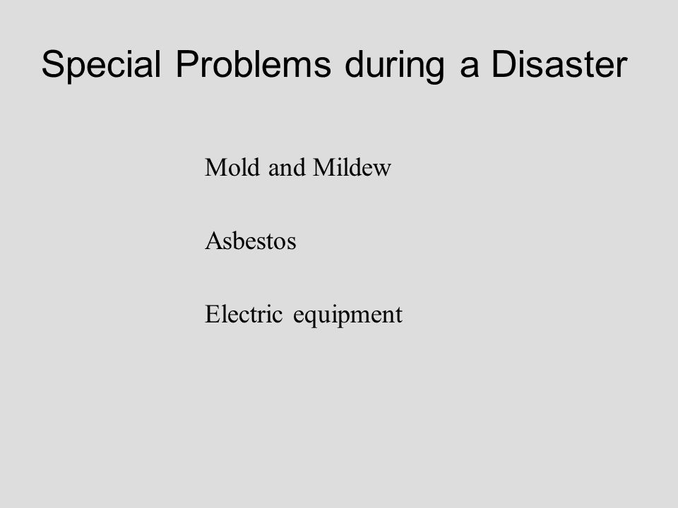 Special Problems during a Disaster