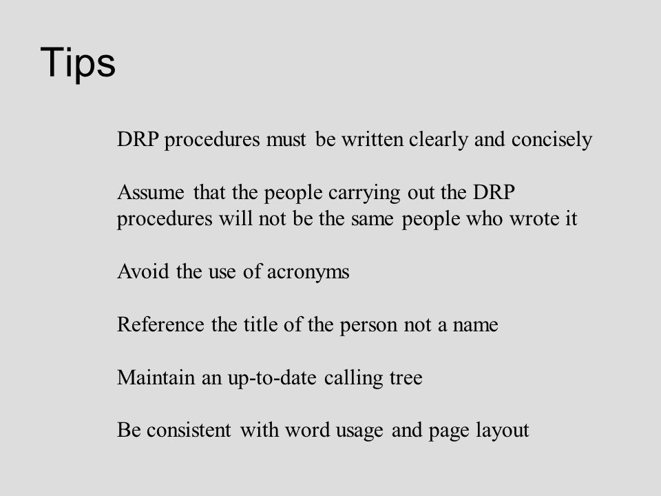 Tips DRP procedures must be written clearly and concisely