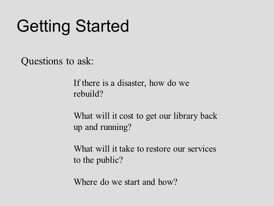 Getting Started Questions to ask: