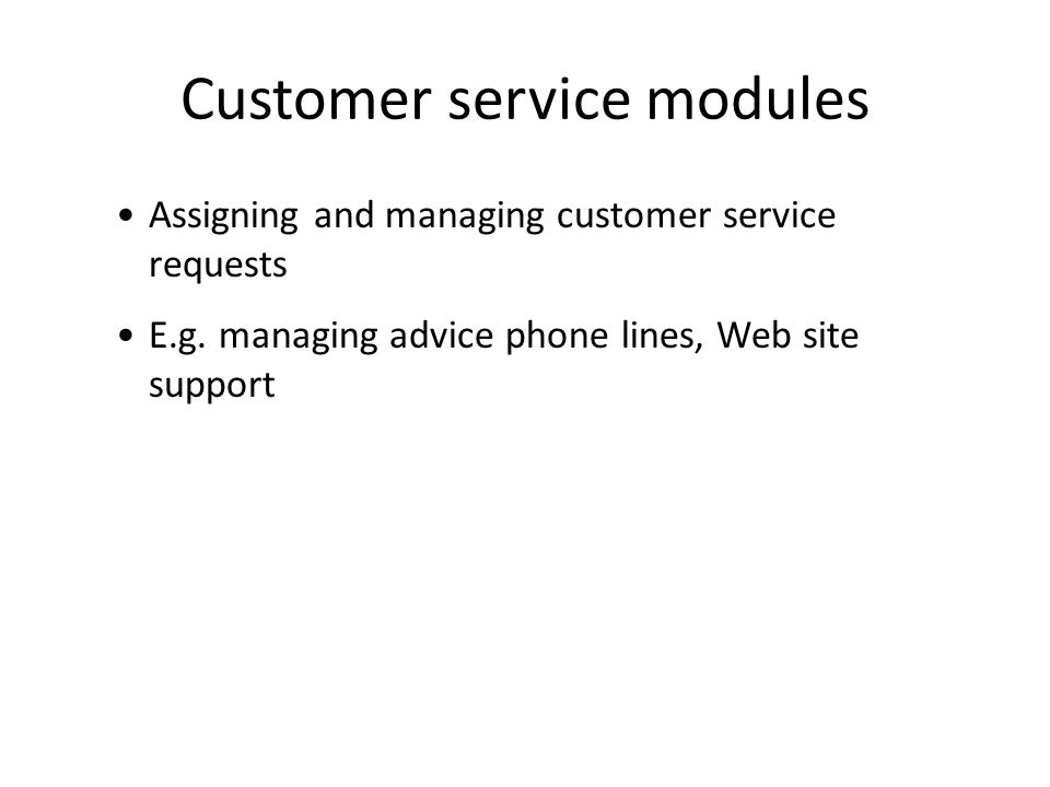 Customer service modules
