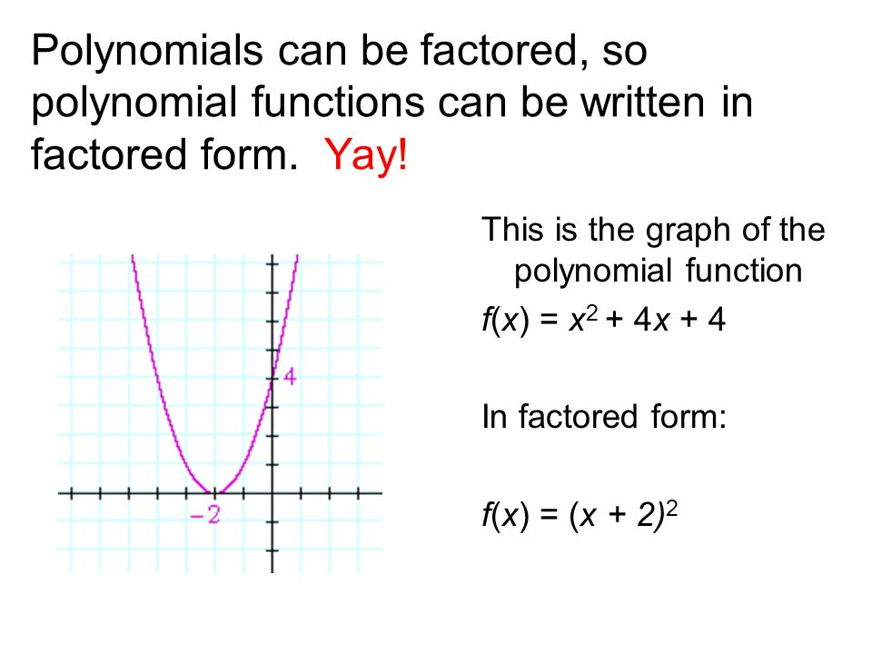 Polynomial Functions A polynomial in x is a sum of monomials* in x ...