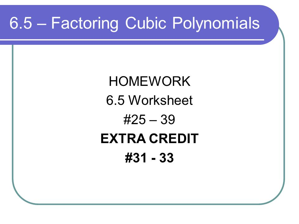 Worksheets Factoring Cubic Polynomials Worksheet chapter 6 polynomials and polynomial functions ppt download 5 factoring cubic polynomials