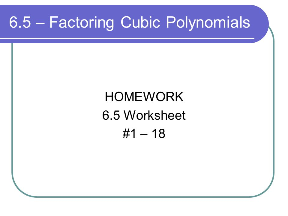 Worksheets Factoring Cubic Polynomials Worksheet factoring cubic polynomials worksheet delibertad chapter 6 and polynomial functions ppt download