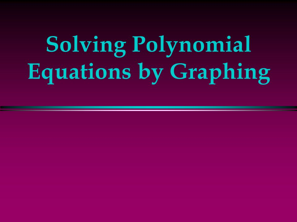 how to solve polynomial equations by graphing