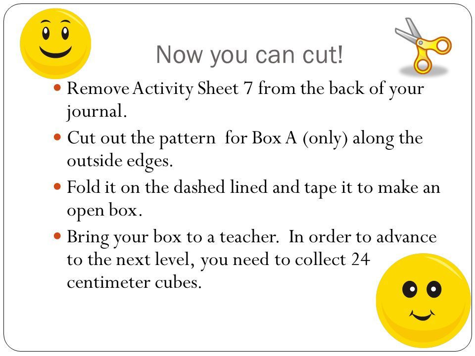 Now you can cut! Remove Activity Sheet 7 from the back of your journal. Cut out the pattern for Box A (only) along the outside edges.