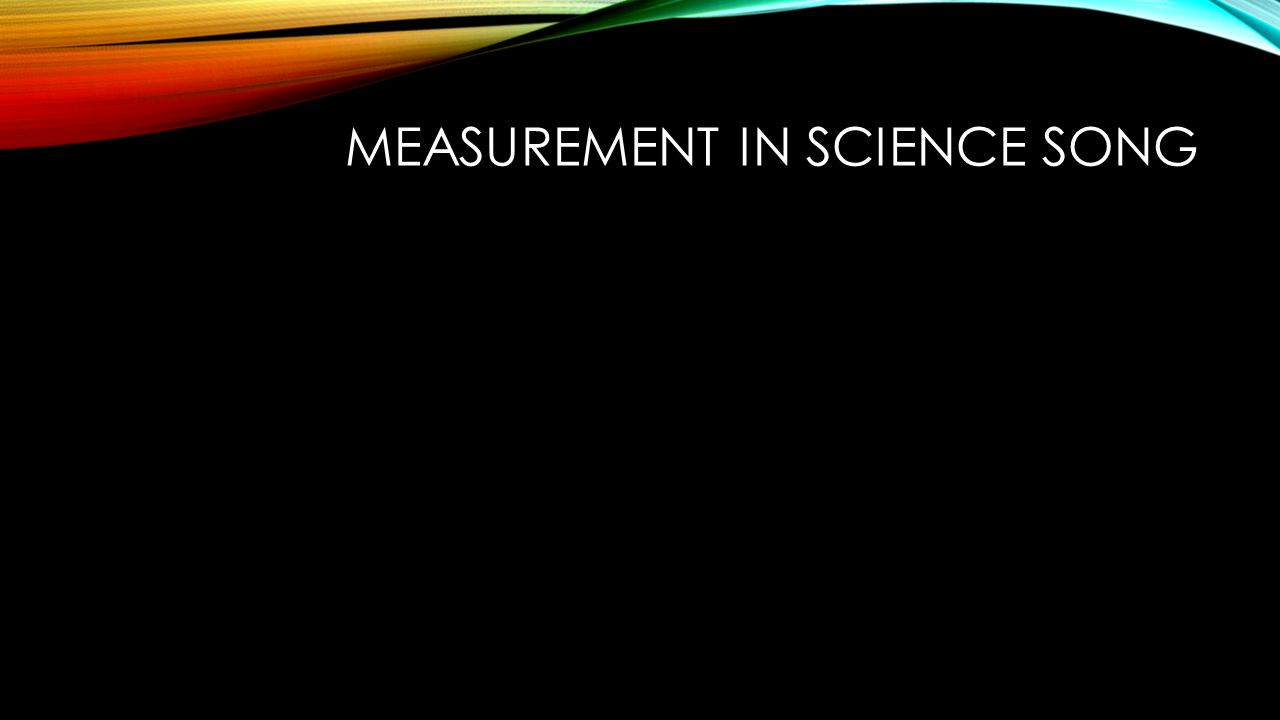 Measurement IN Science Song