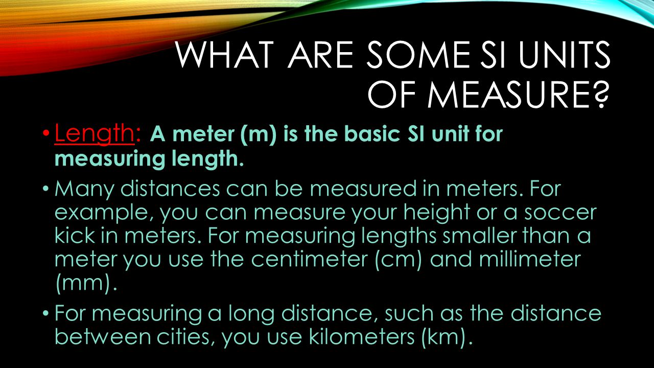 What are some SI Units of measure