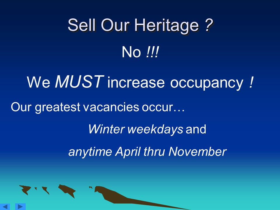Sell Our Heritage No !!! We MUST increase occupancy !