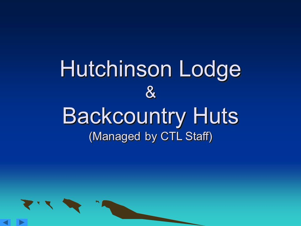 Hutchinson Lodge & Backcountry Huts (Managed by CTL Staff)