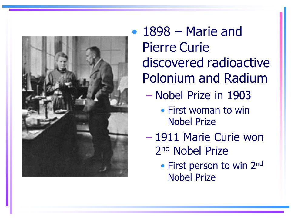 the discovery of polonium and radium by pierre and marie curie When marie's research revealed that pitchblende and chalcolite, two uranium ores, were much more radioactive than pure uranium, pierre joined her in the search for more undiscovered radioactive elements their hunt turned up polonium and radium in 1898 after these discoveries, pierre concentrated.