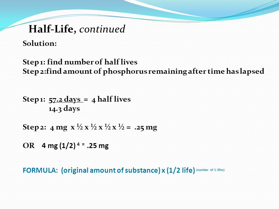 to determine the half life of Half-life transformation constant (decay constant) quantity of radioactive  material  there is no way to determine or predict the lifetime of a nucleus.