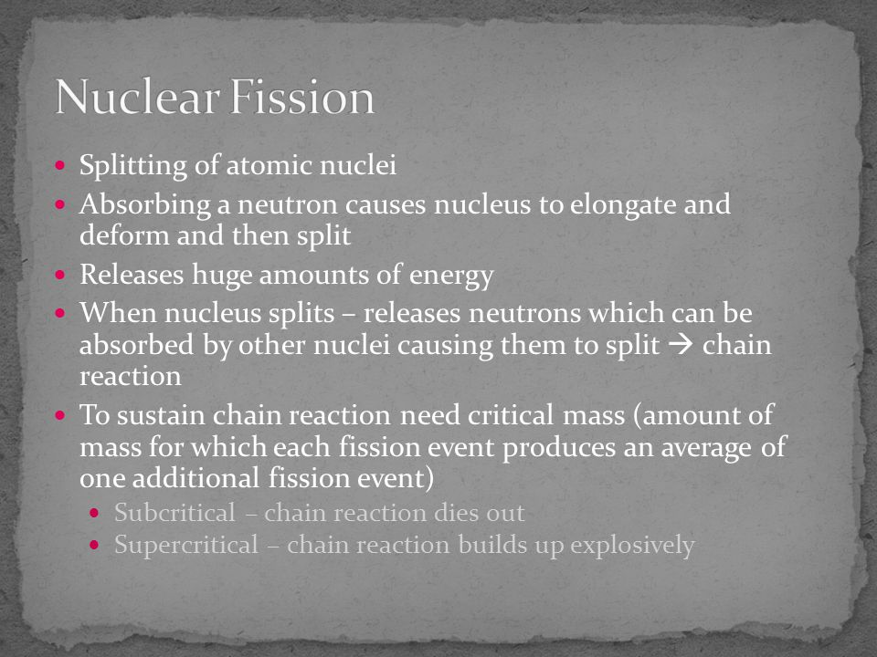 Nuclear Fission Splitting of atomic nuclei