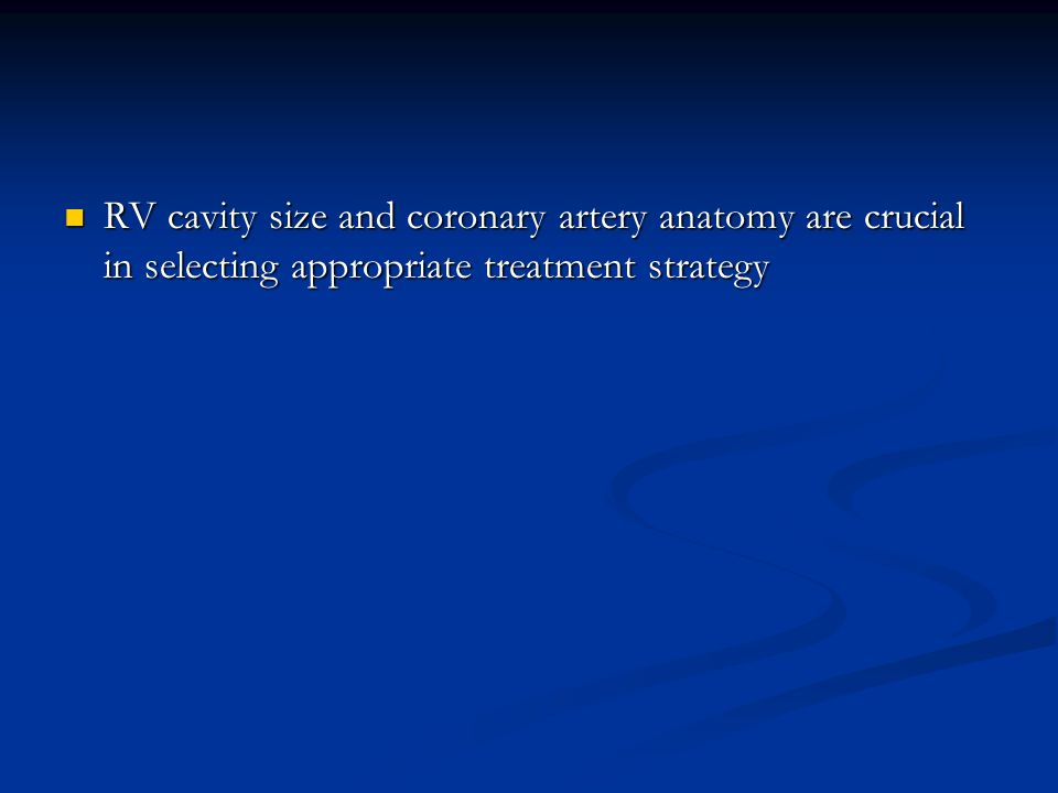 RV cavity size and coronary artery anatomy are crucial in selecting appropriate treatment strategy