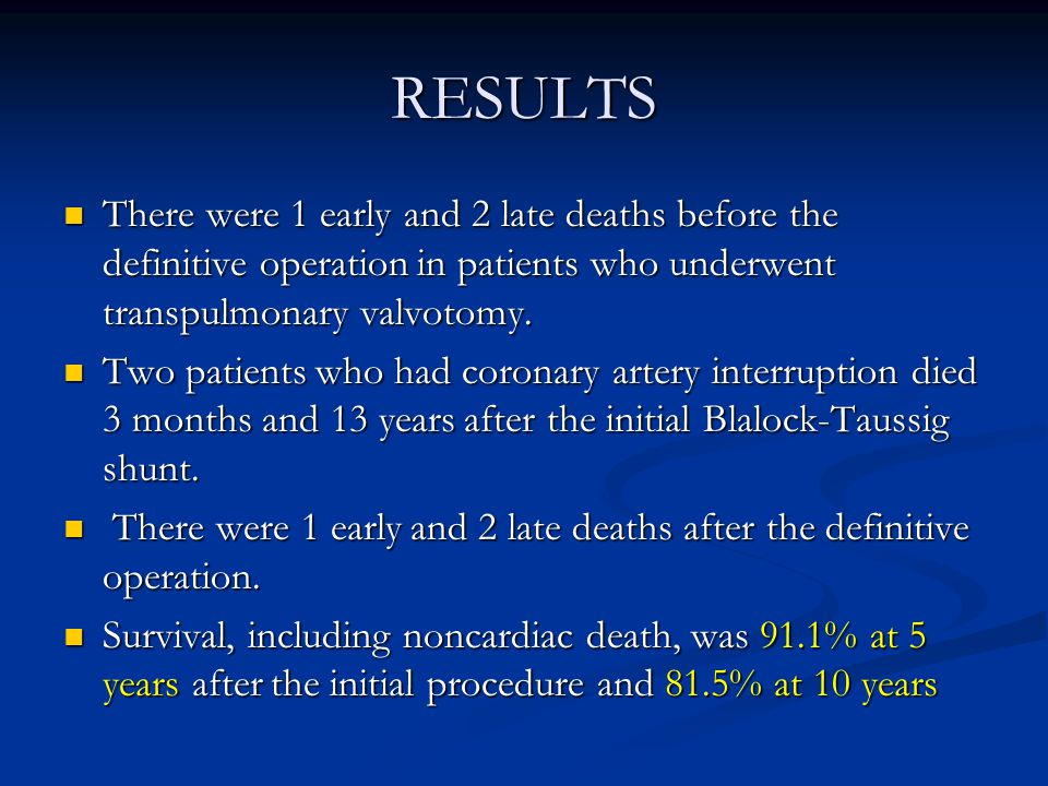 RESULTS There were 1 early and 2 late deaths before the definitive operation in patients who underwent transpulmonary valvotomy.