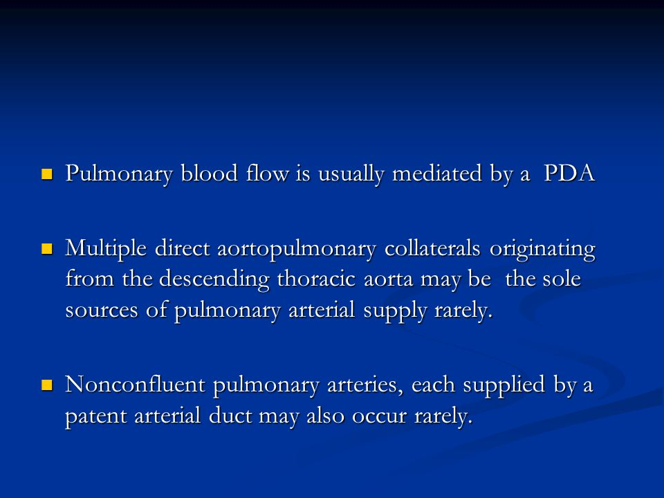 Pulmonary blood flow is usually mediated by a PDA