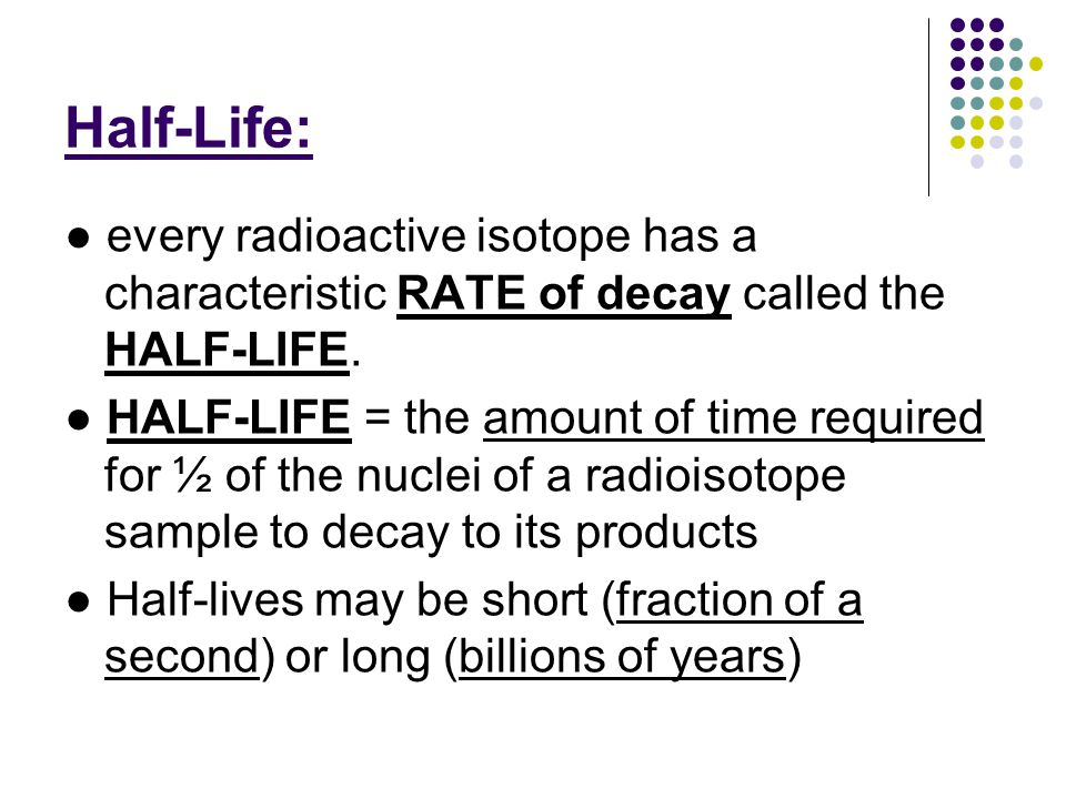 half life of a radioisotope College essay writing service question description strontium-85, used for bone scans, has a half-life of 65 days how long will it takes for the radiation level of.