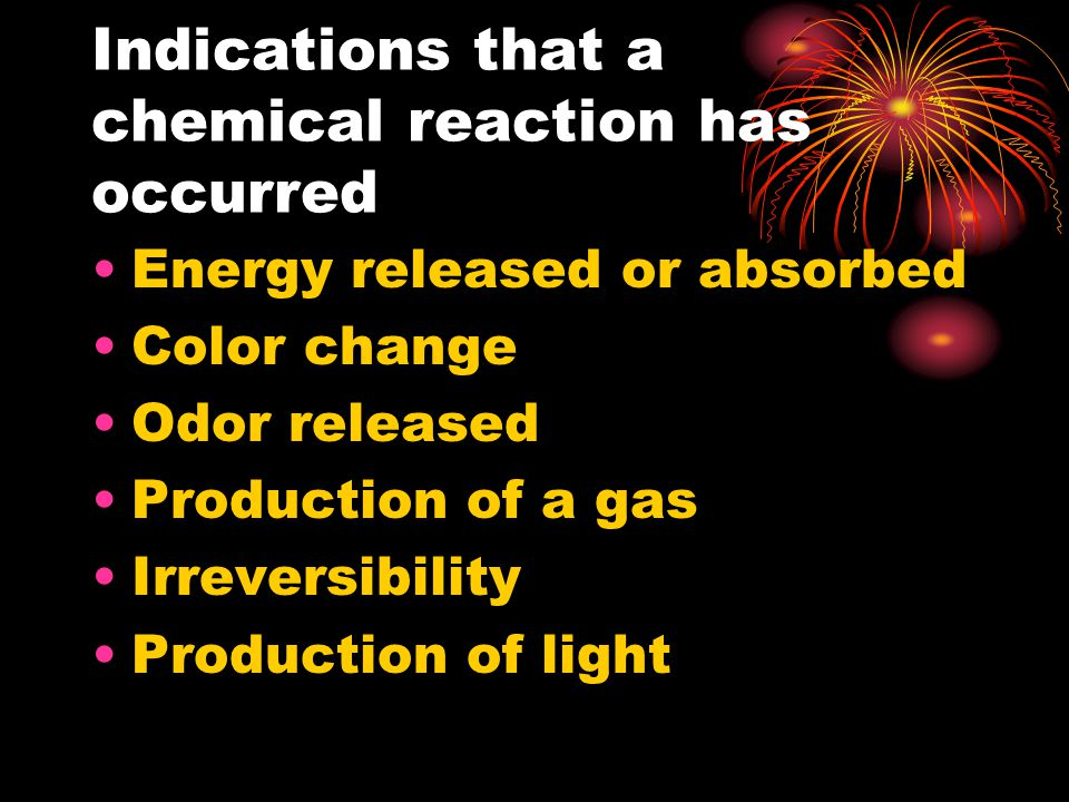 Indications that a chemical reaction has occurred