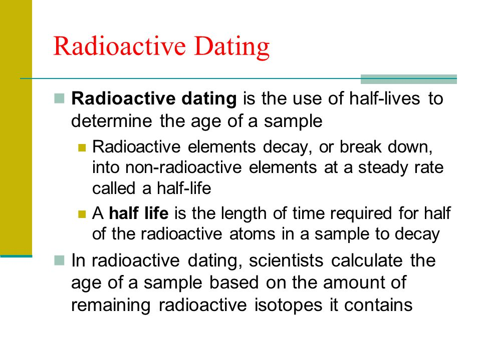 scientists use radioactive dating to determine What is radioactive dating - definition & facts  radioactive dating is the process scientists use to conclude the ages of substances  what is radioactive dating.