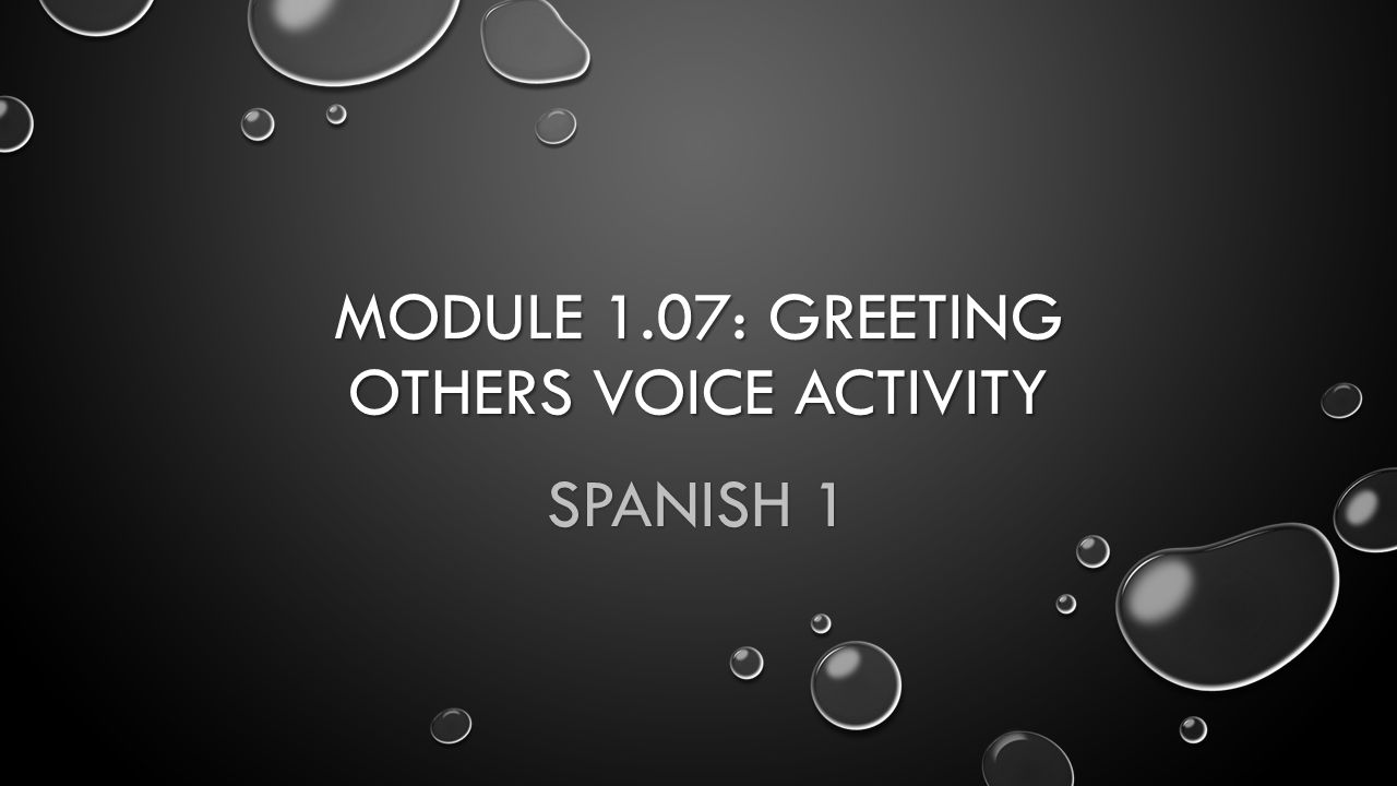 Module 1.07: Greeting others Voice activity