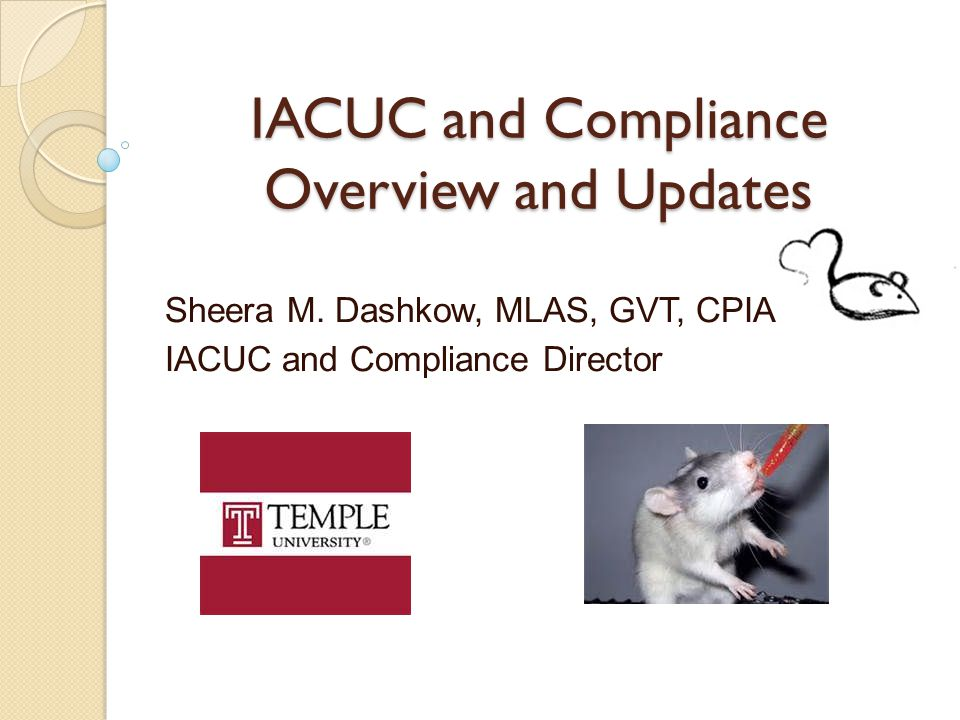 IACUC and Compliance Overview and Updates