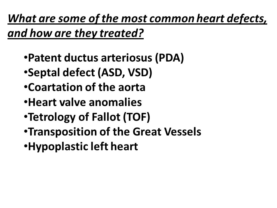 What are some of the most common heart defects, and how are they treated